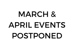 March & April events postponed